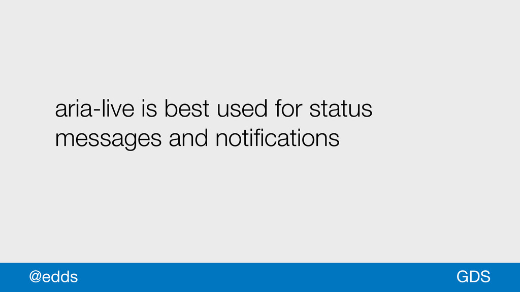 aria-live is best used for status messages and ...