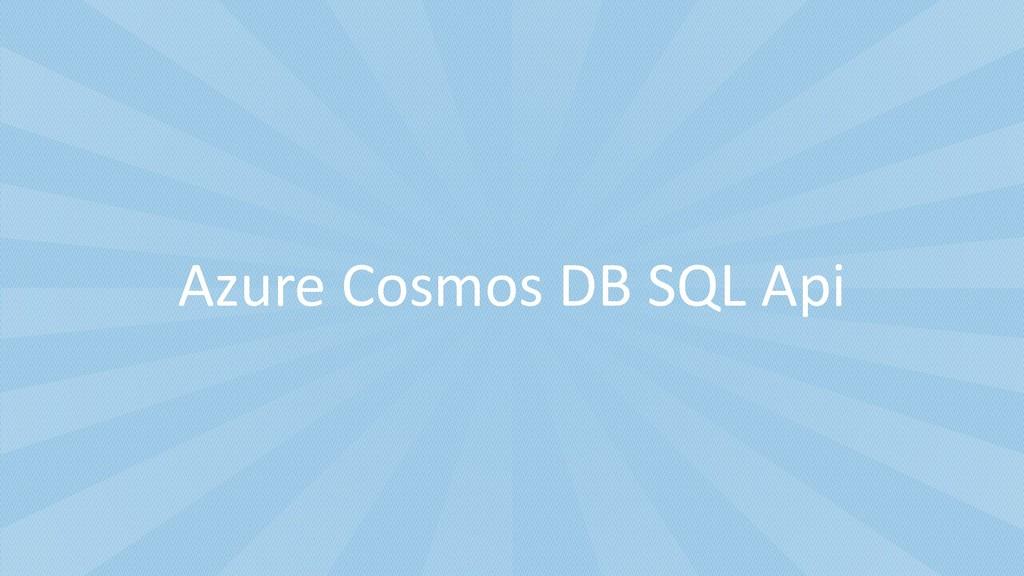 Azure Cosmos DB SQL Api