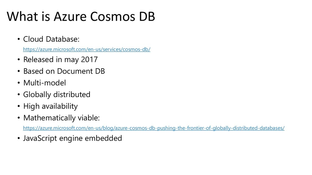 What is Azure Cosmos DB • Cloud Database: https...