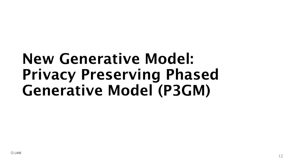 New Generative Model: Privacy Preserving Phased...