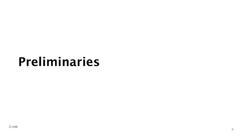 Preliminaries 6