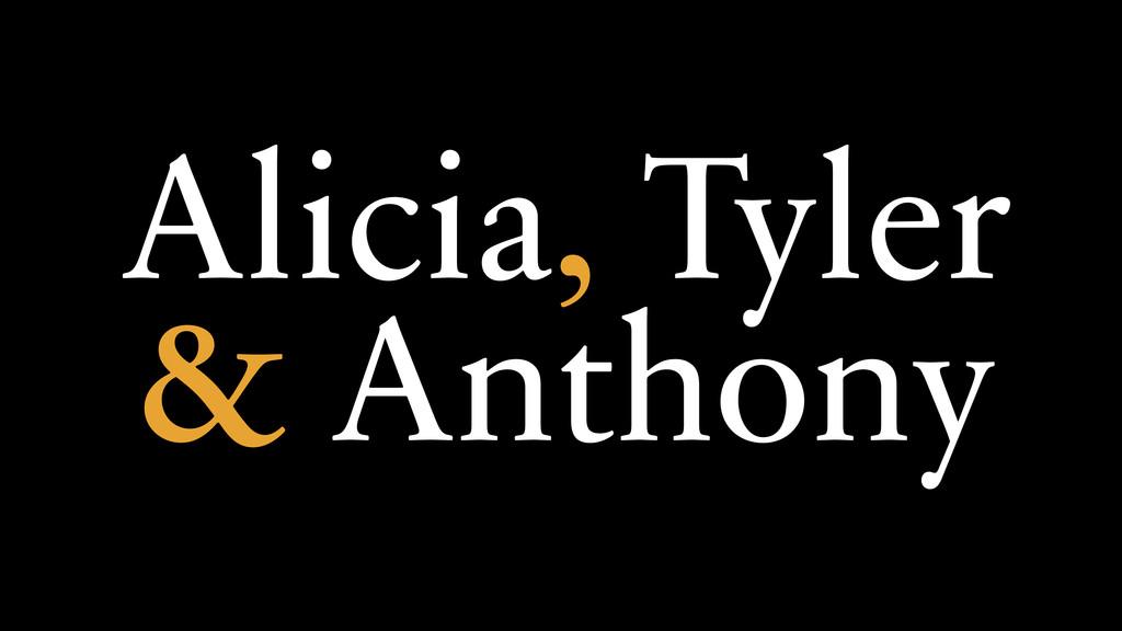Alicia, Tyler & Anthony