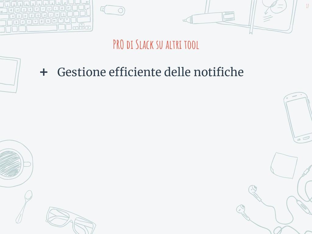 PRO di Slack su altri tool ➕ Gestione efficient...