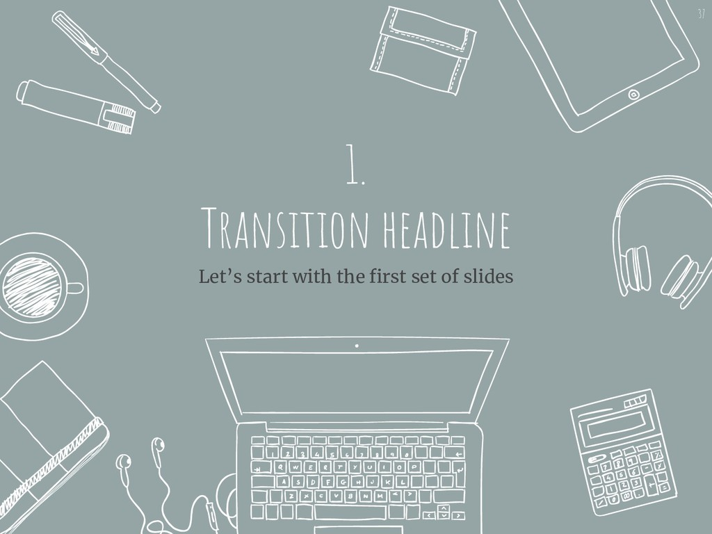 1. Transition headline Let's start with the fir...