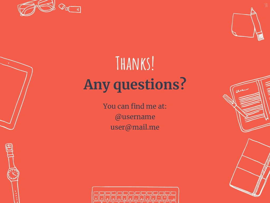 Thanks! Any questions? You can find me at: @use...