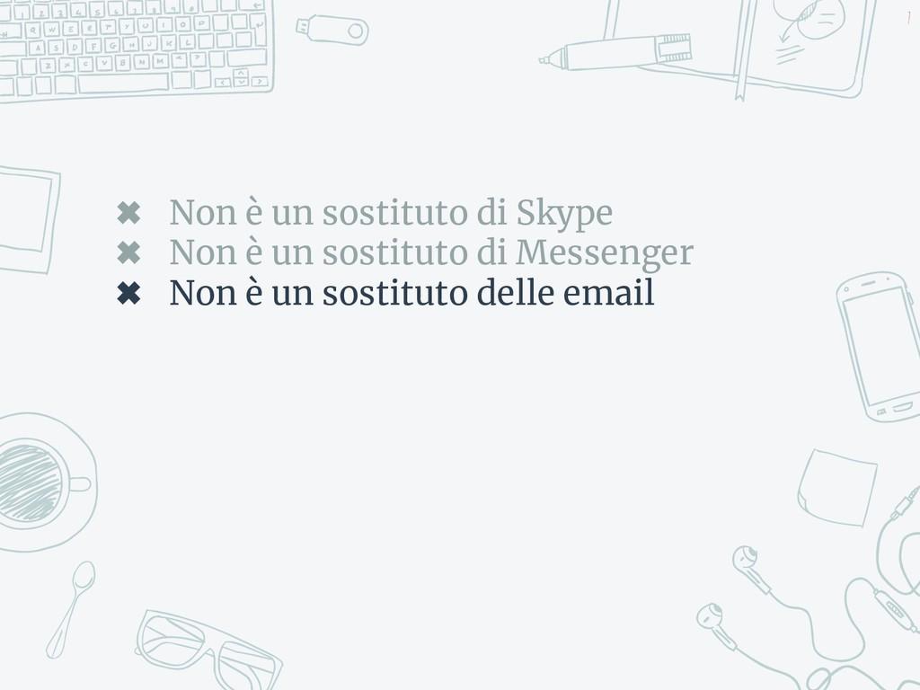 ✖ Non è un sostituto di Skype ✖ Non è un sostit...