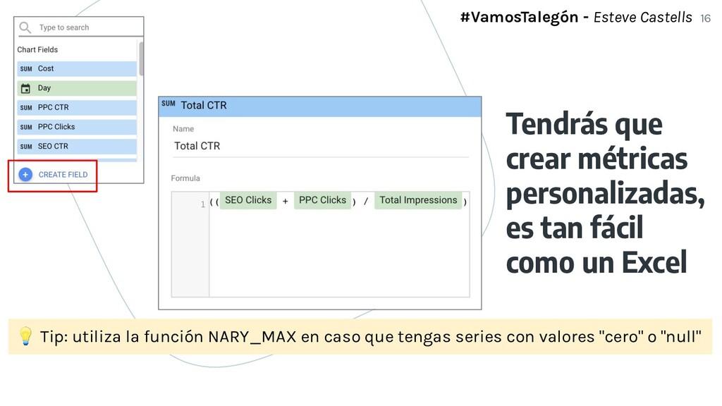 16  Tip: utiliza la función NARY_MAX en caso qu...