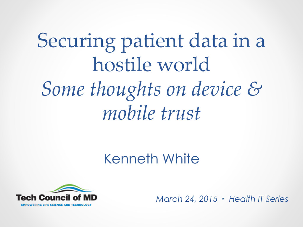 Securing patient data in a  hostile world...