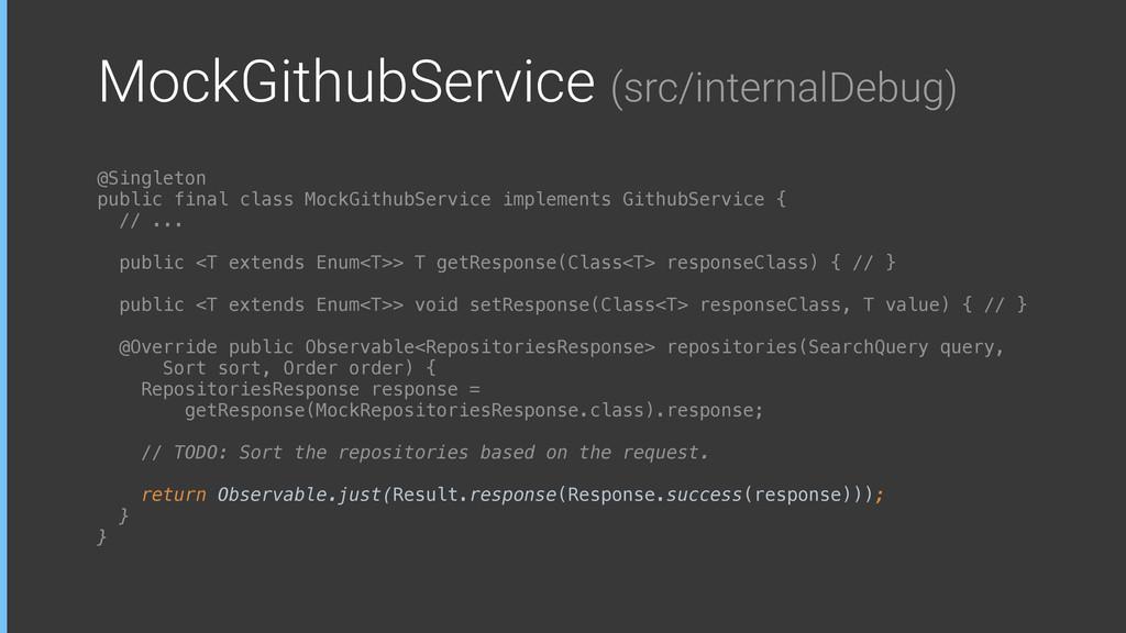 MockGithubService (src/internalDebug) @Singleto...