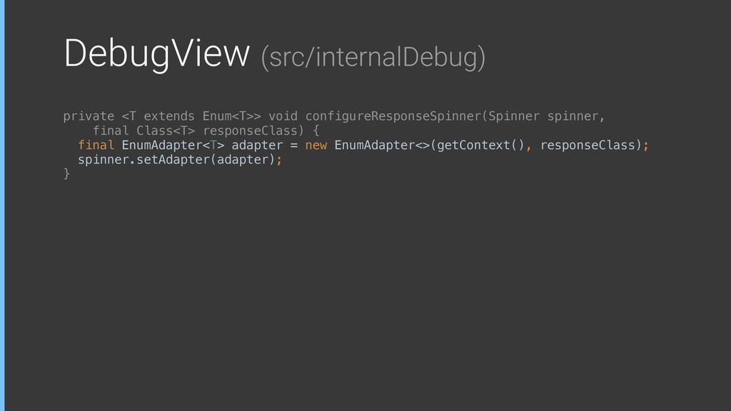 DebugView (src/internalDebug) private <T extend...