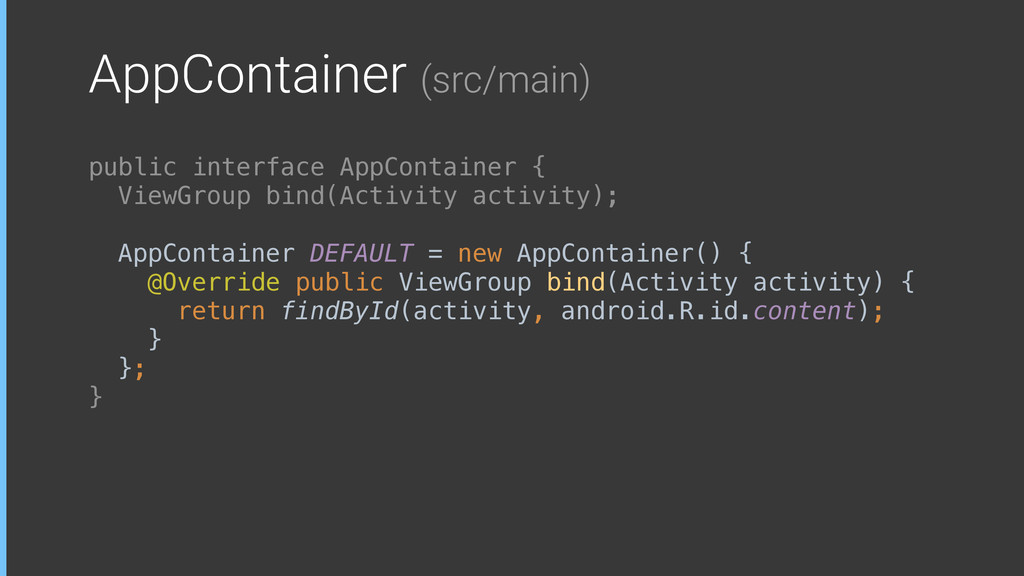AppContainer (src/main) public interface AppCon...