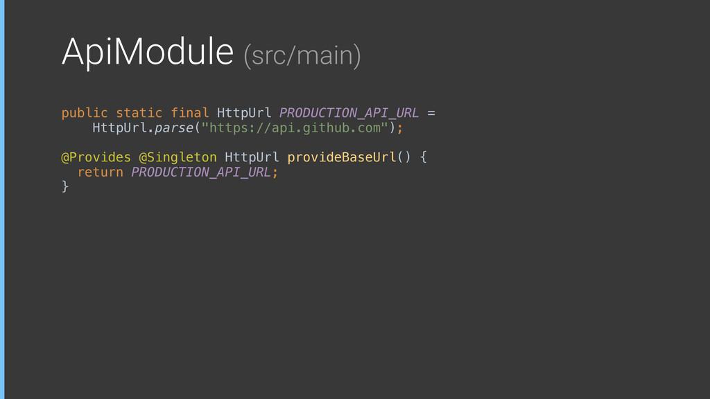 ApiModule (src/main) public static final HttpUr...