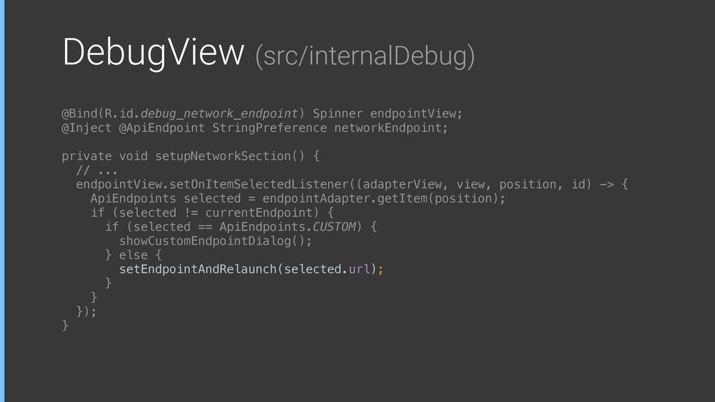 DebugView (src/internalDebug) @Bind(R.id.debug_...