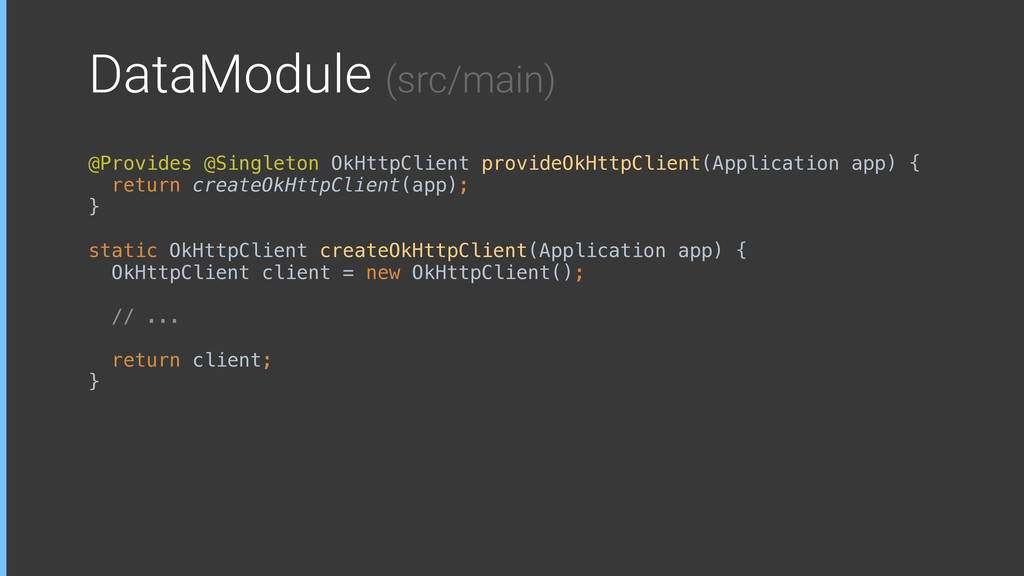 DataModule (src/main) @Provides @Singleton OkHt...