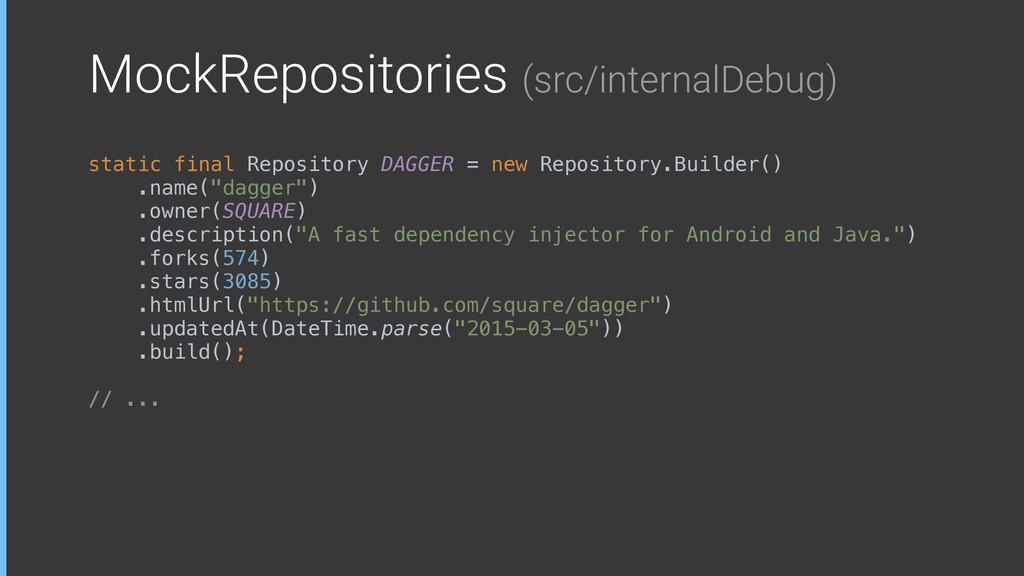 MockRepositories (src/internalDebug) static fin...