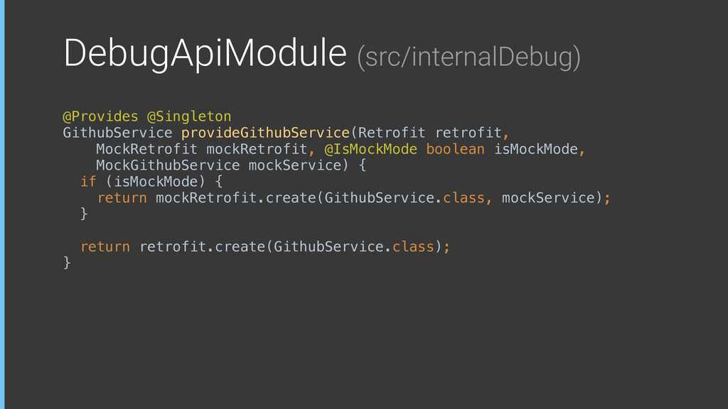 DebugApiModule (src/internalDebug) @Provides @S...