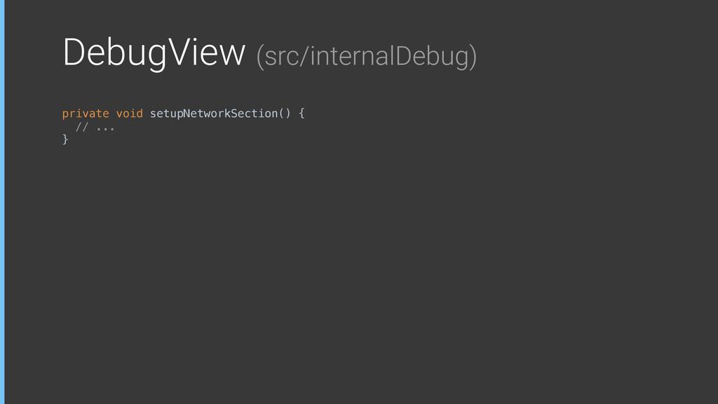 DebugView (src/internalDebug) private void setu...
