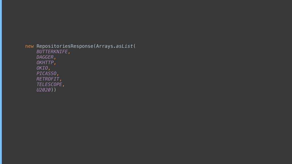 new RepositoriesResponse(Arrays.asList( BUTTER...