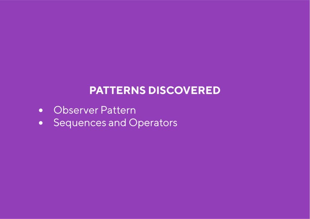 PATTERNS DISCOVERED Ob se rve r Pa tte rn Se qu...
