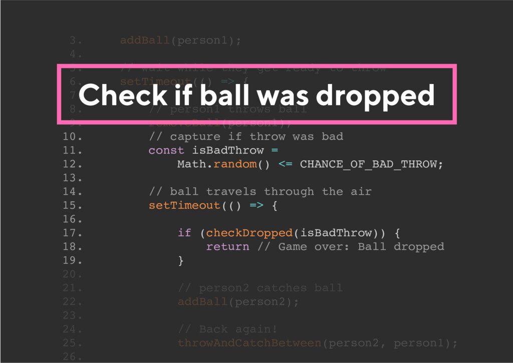 Check if ball was dropped 10. // capture if thr...