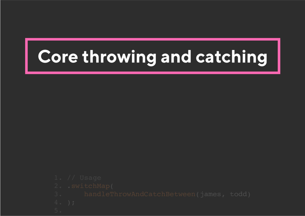 Core throwing and catching 1. // Usage 2. .swit...
