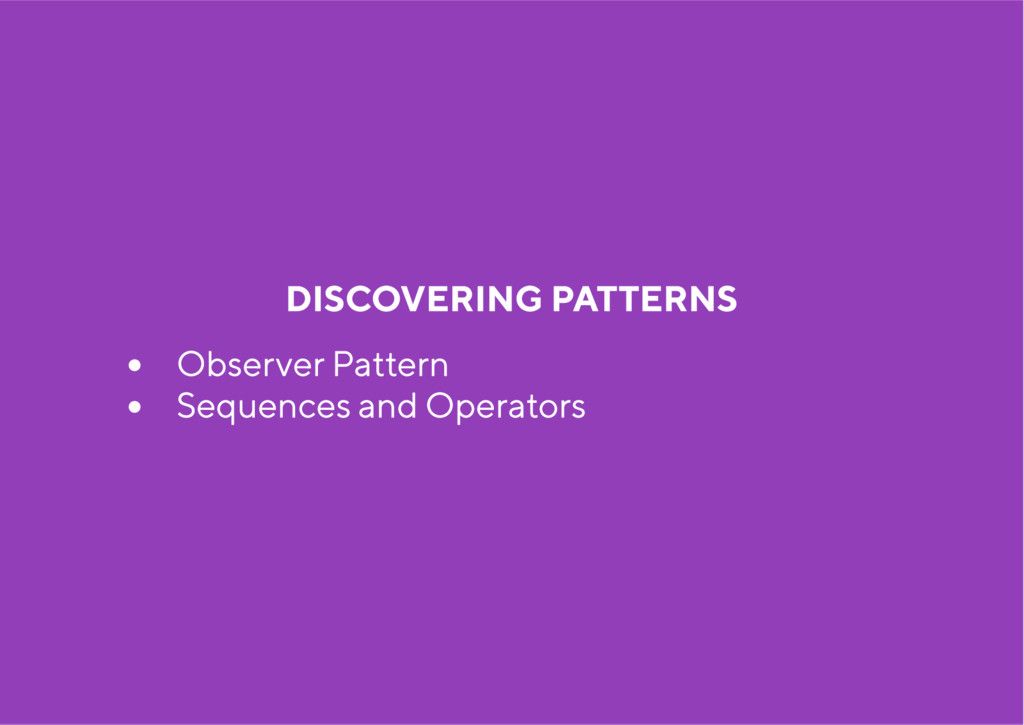 DISCOVERING PATTERNS Ob se rve r Pa tte rn Se q...