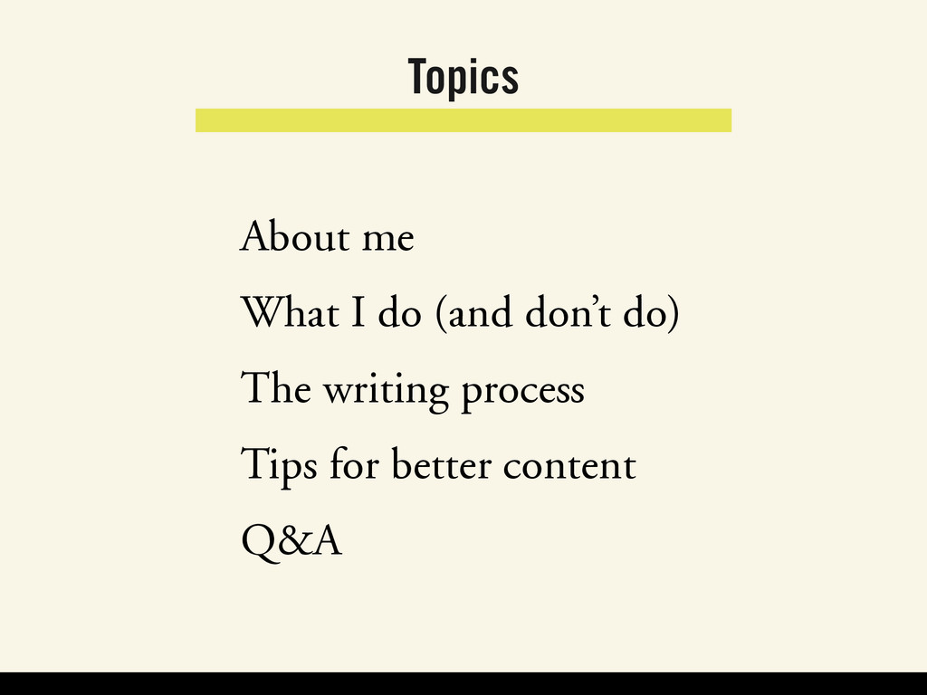 Topics About me What I do (and don't do) The wr...