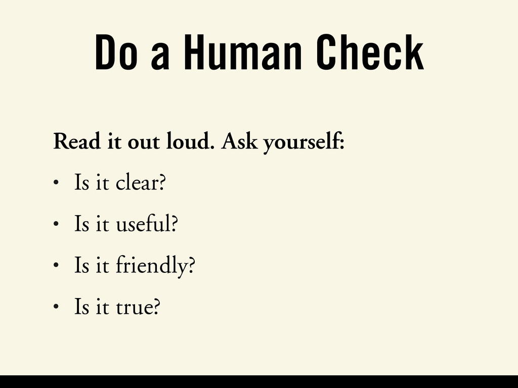 Do a Human Check Read it out loud. Ask yourself...