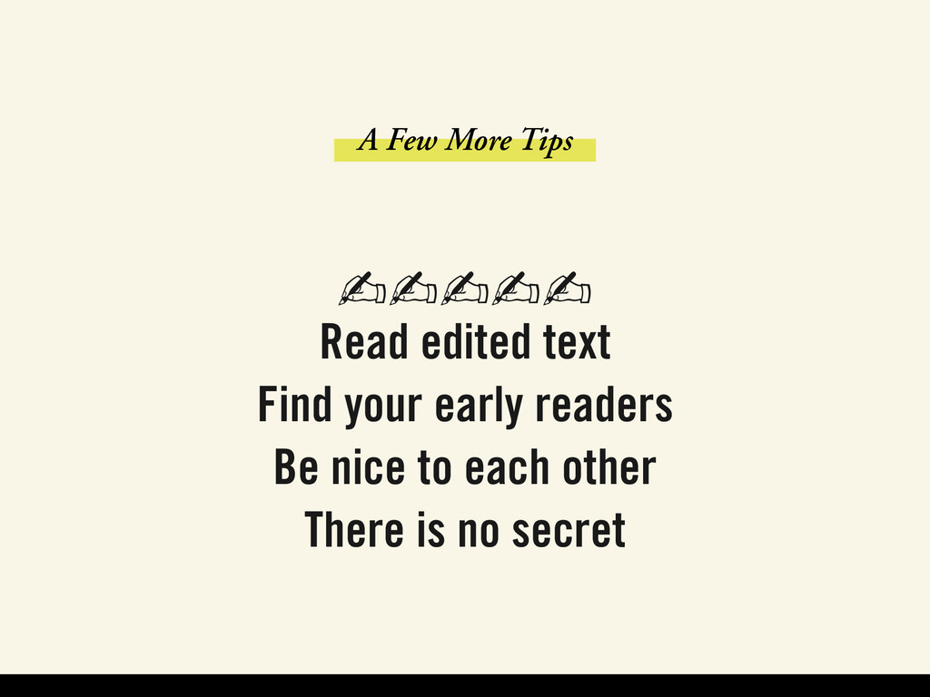 A Few More Tips ✍✍✍✍✍ Read edited text Find you...