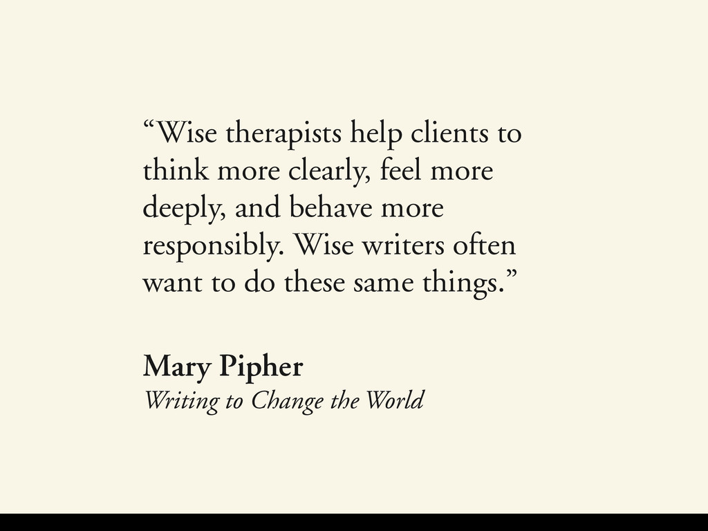 """""""Wise therapists help clients to think more cle..."""