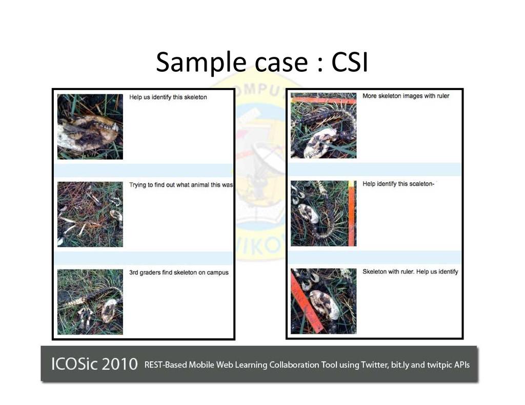 Sample case : CSI