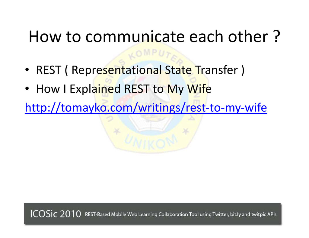 How to communicate each other ? ‡ REST ( Repres...