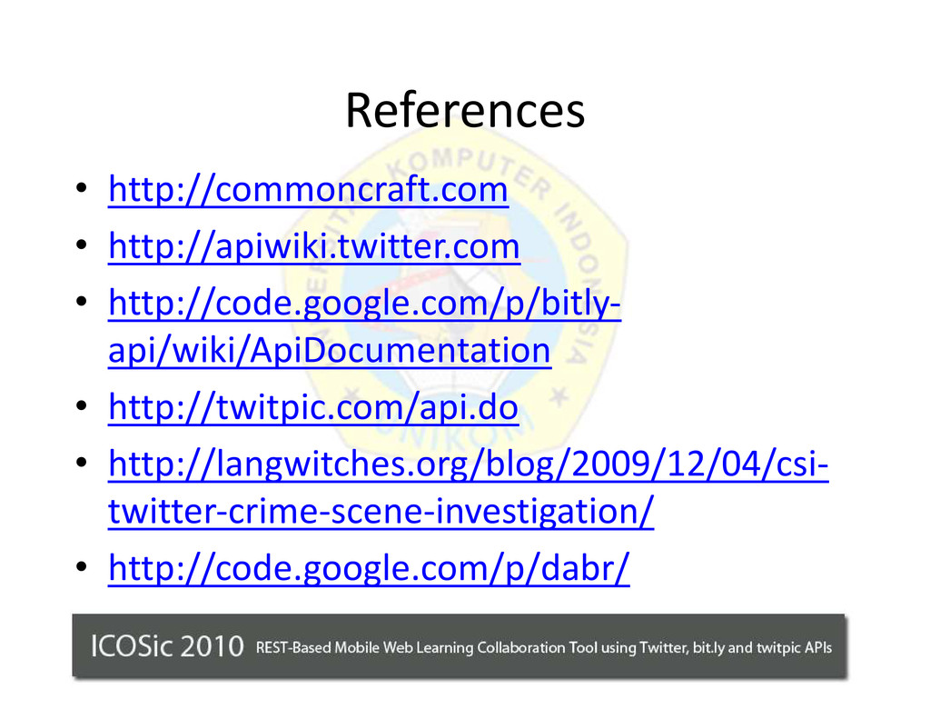 References ‡ http://commoncraft.com ‡ http://ap...