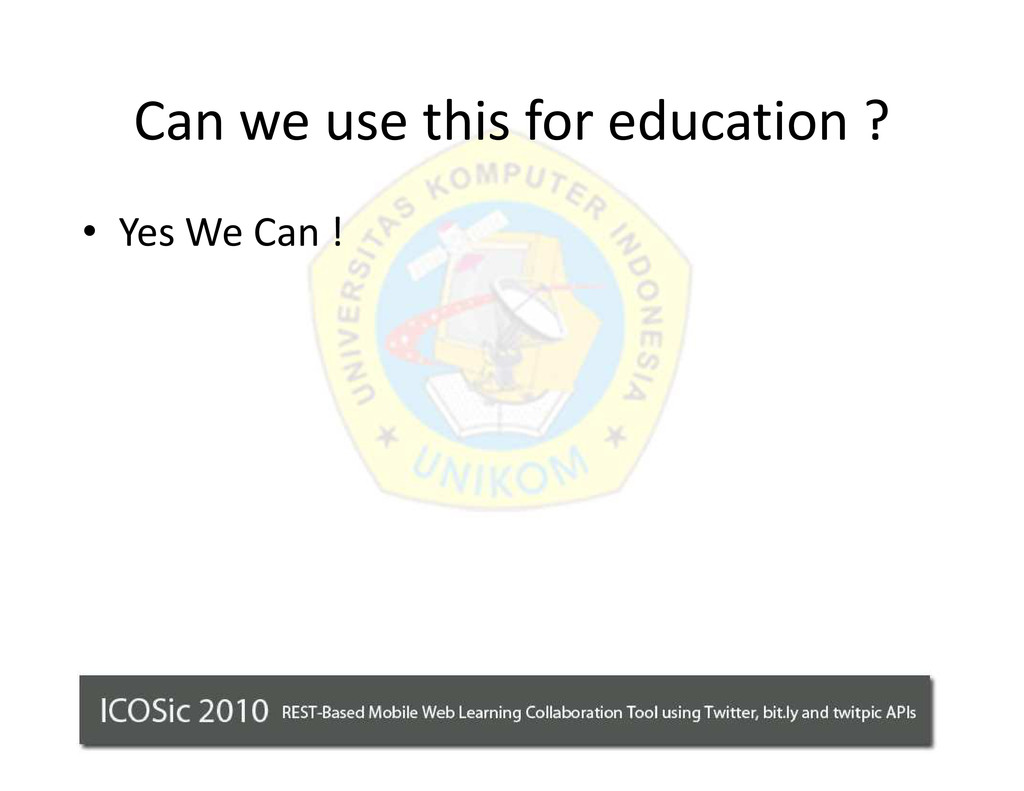 Can we use this for education ? ‡ Yes We Can !
