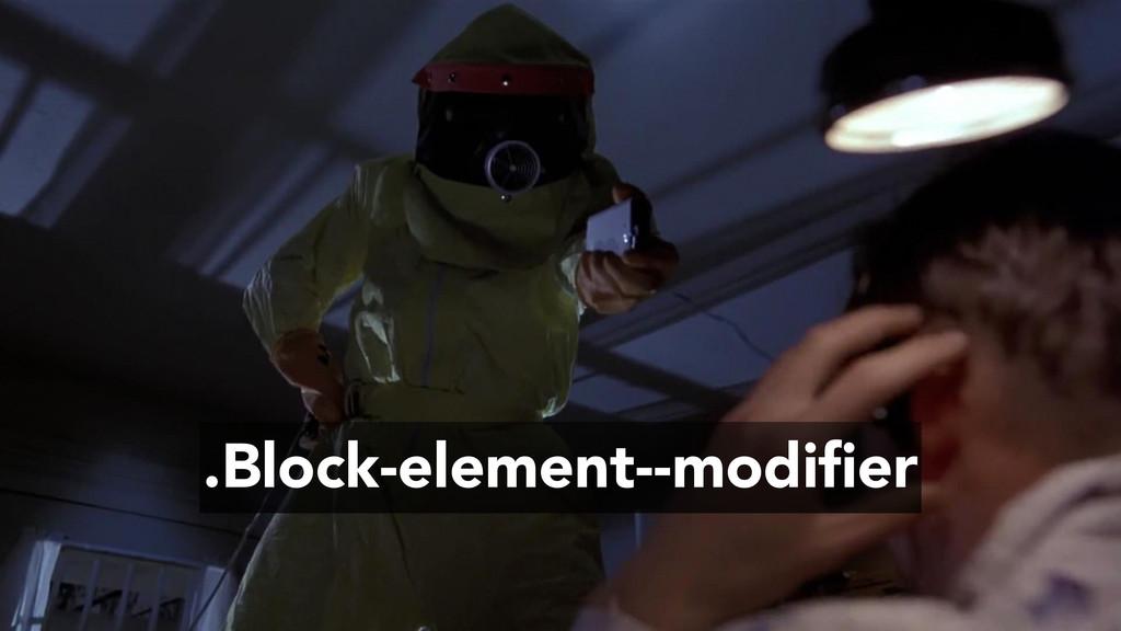 .Block-element--modifier