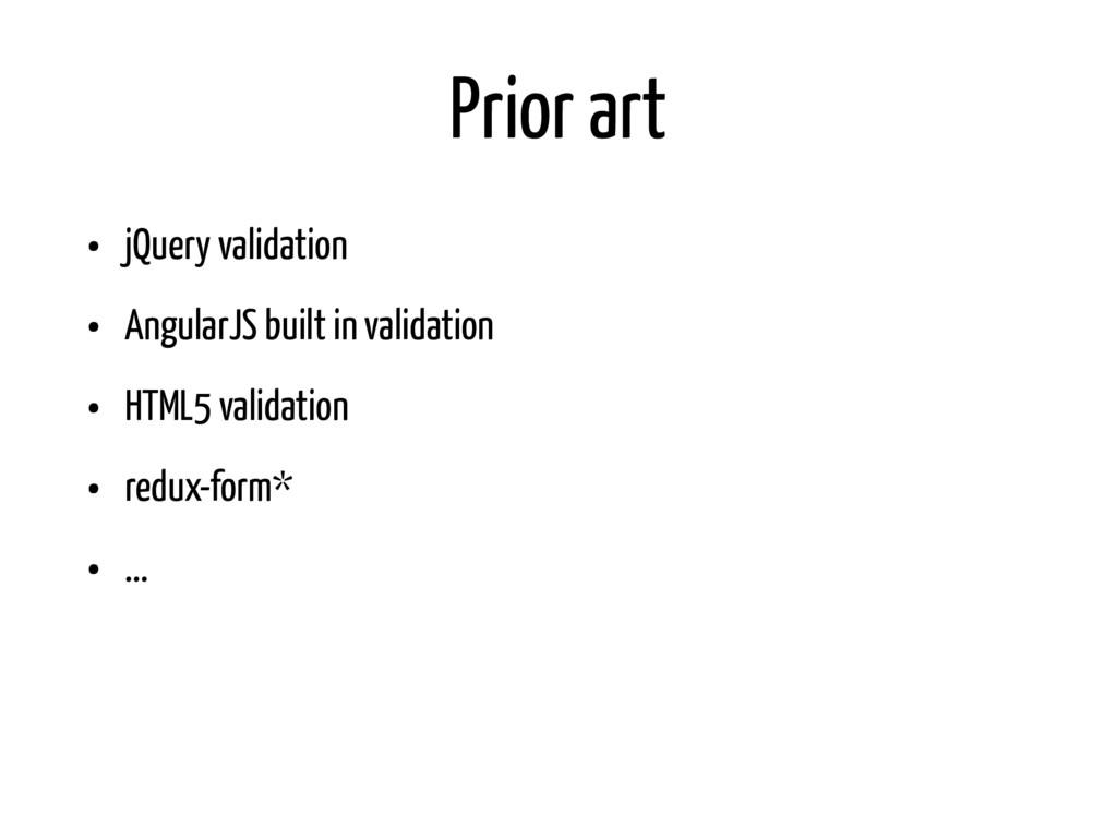 Prior art • jQuery validation • AngularJS built...