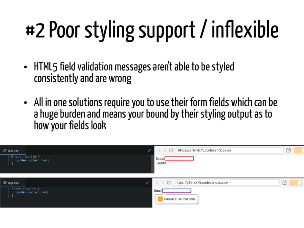 #2 Poor styling support / inflexible • HTML5 fi...