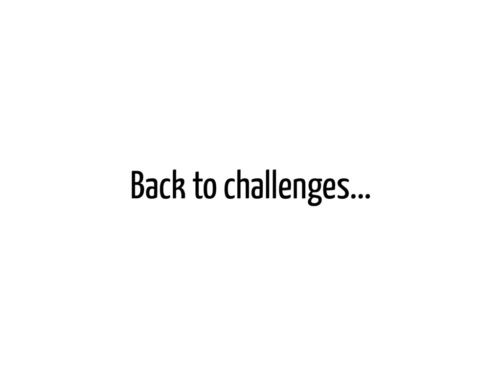 Back to challenges...