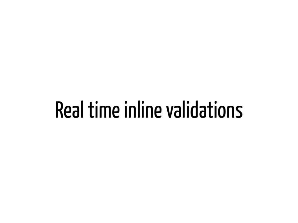 Real time inline validations