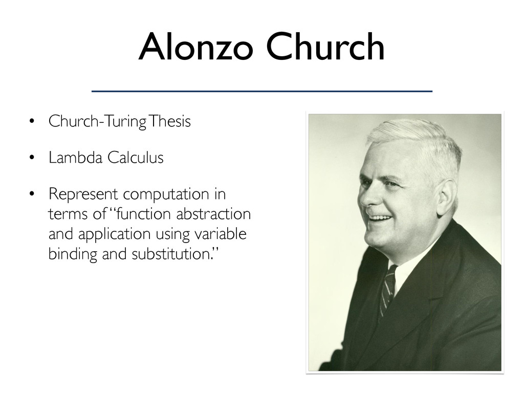 Alonzo Church • Church-Turing Thesis • Lambda C...