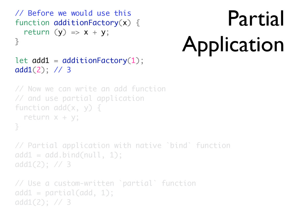 Partial Application // Before we would use this...