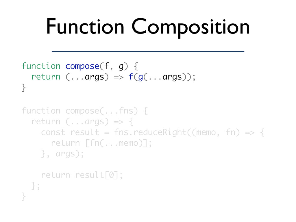 Function Composition function compose(...fns) {...
