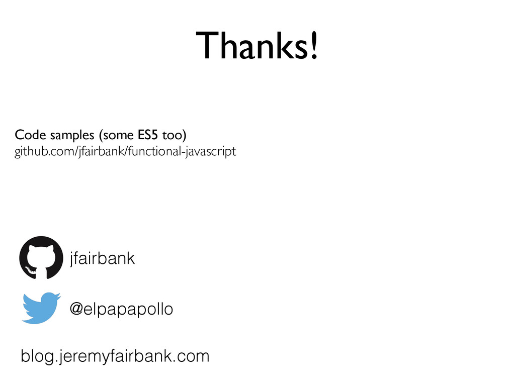 Thanks! jfairbank @elpapapollo blog.jeremyfairb...