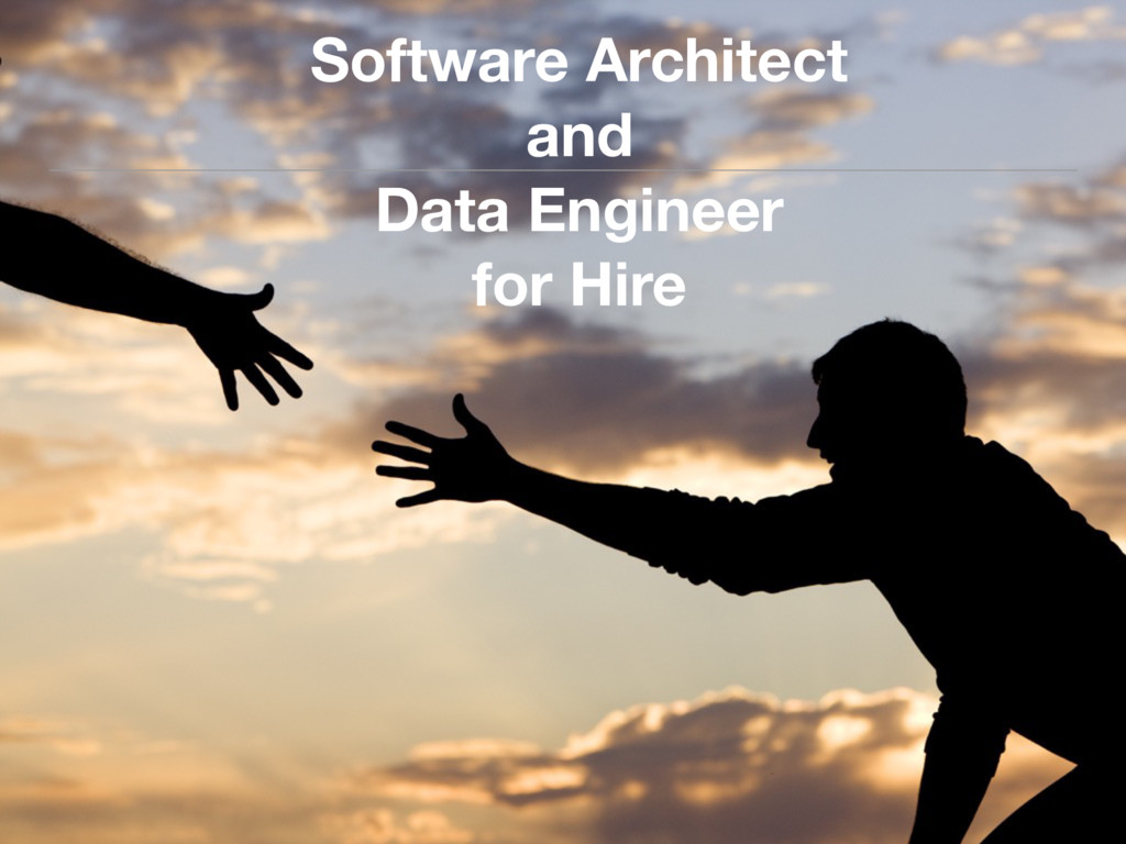 Software Architect and Data Engineer for Hire