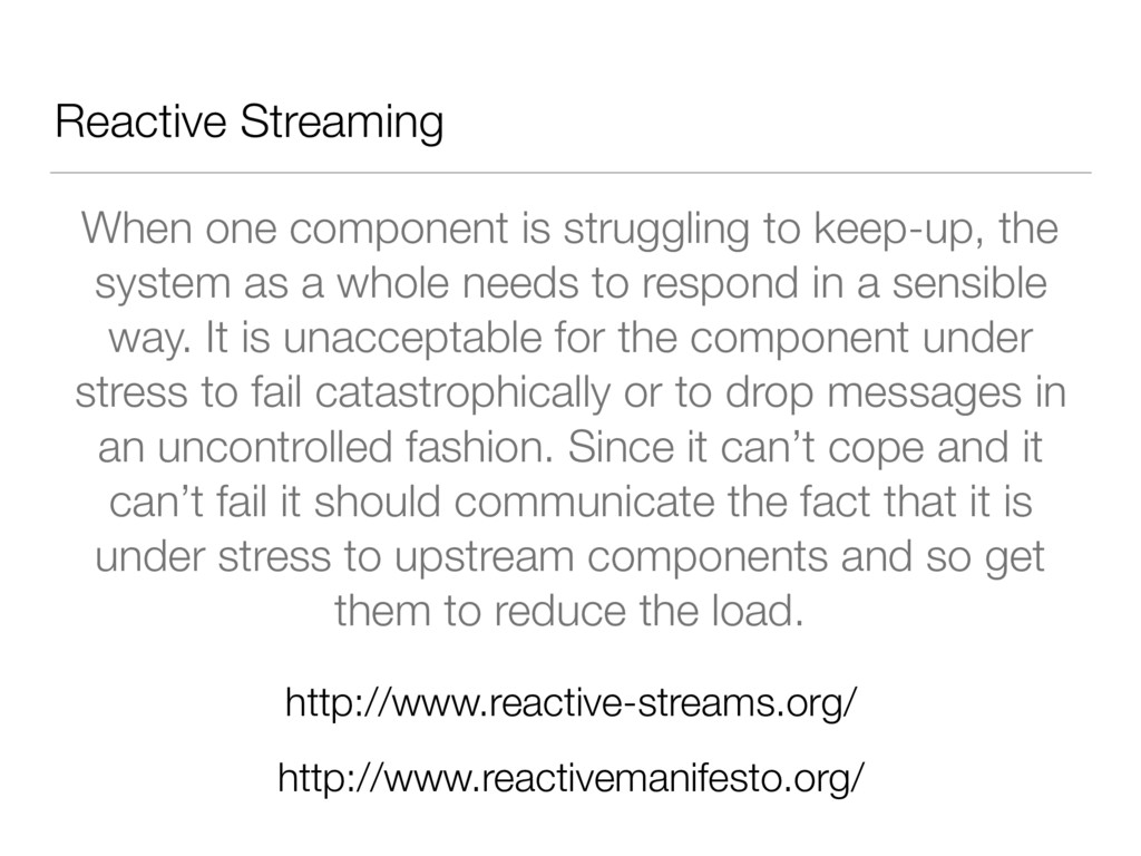 Reactive Streaming When one component is strugg...
