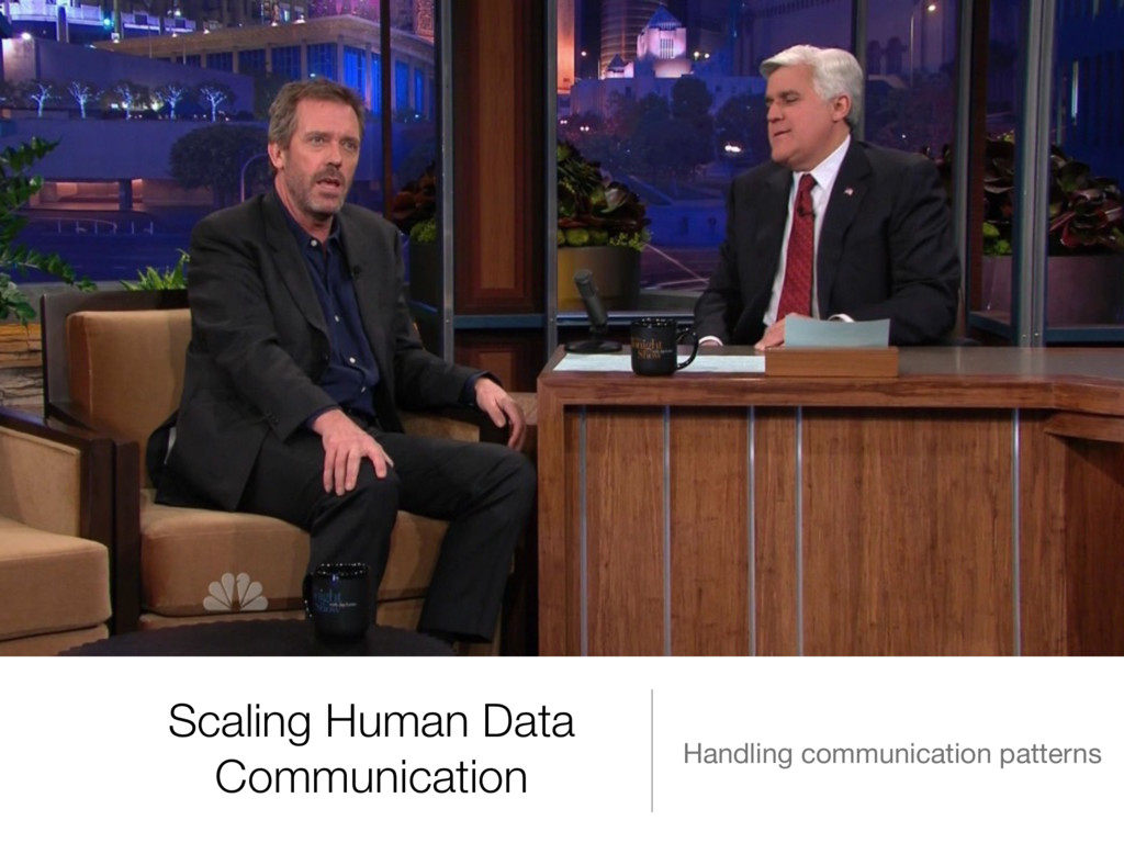 Scaling Human Data Communication Handling commu...