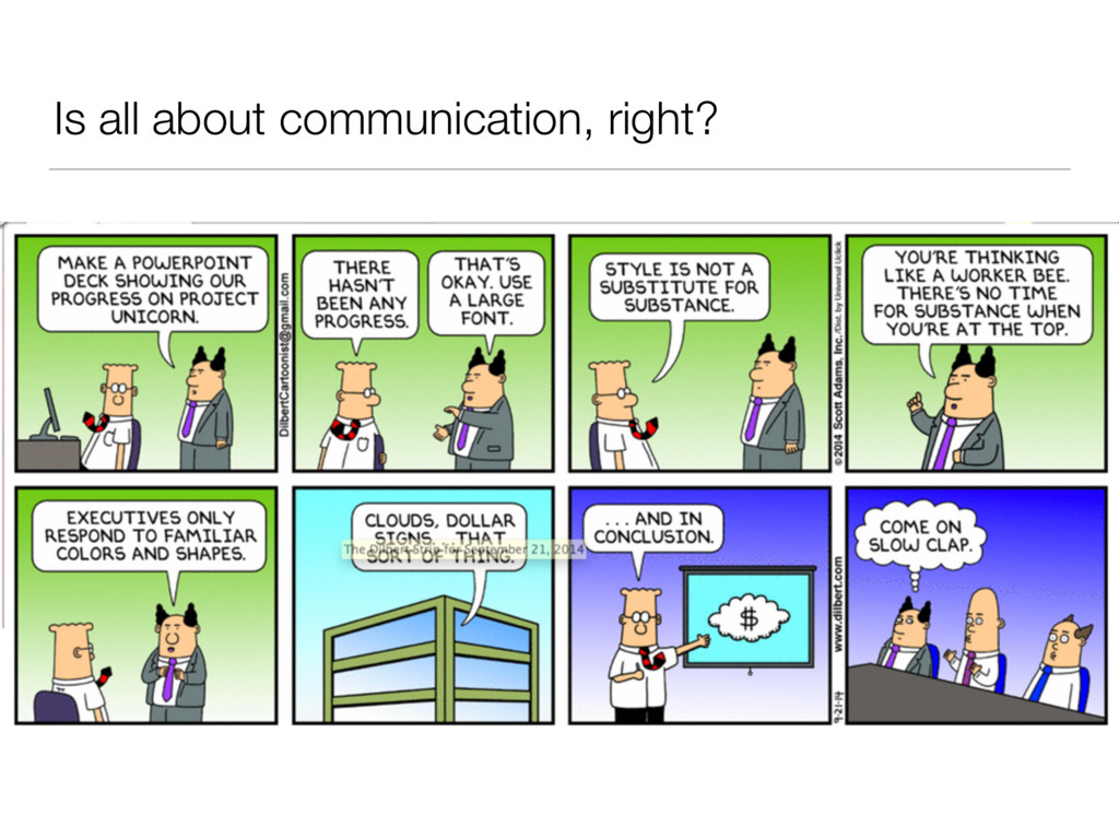 Is all about communication, right?
