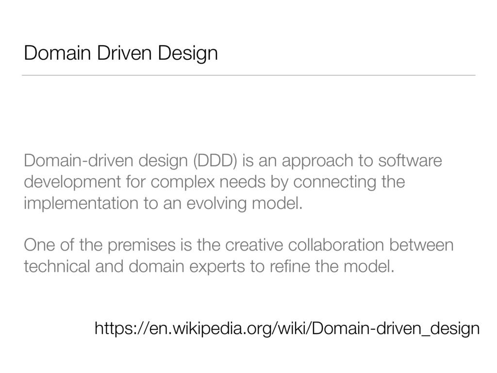 Domain Driven Design Domain-driven design (DDD)...