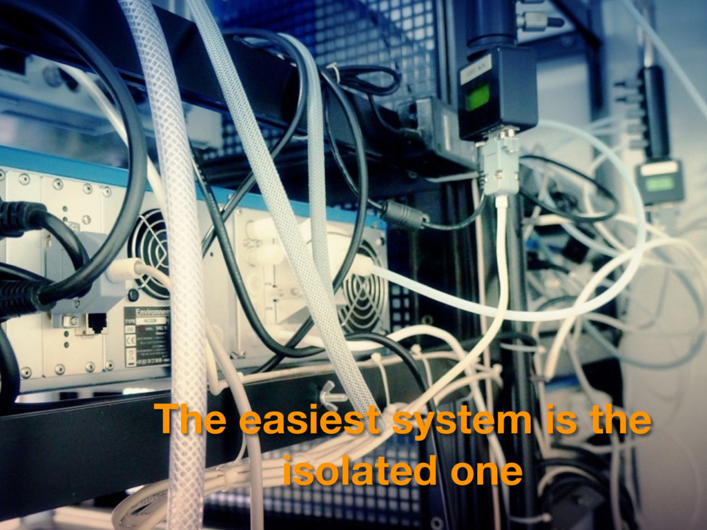 The easiest system is the isolated one