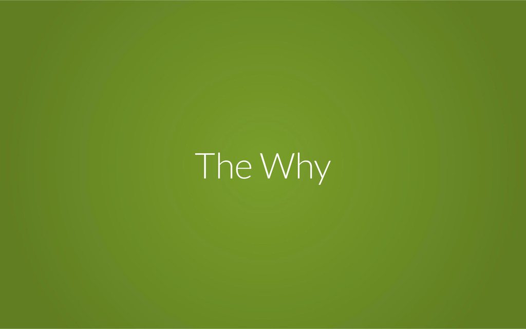 The Why